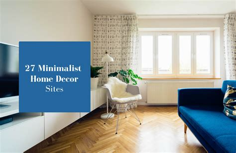 27 Online Websites To Find Minimalist Home Décor Blog