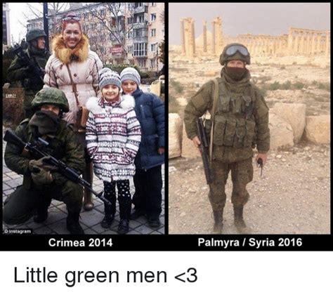 Green Man Meme - instagram crimea 2014 palmyra syria 2016 little green men