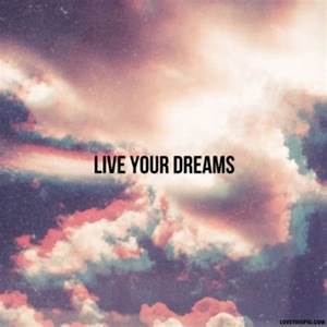 Live Your Dreams Pictures, Photos, and Images for Facebook ...