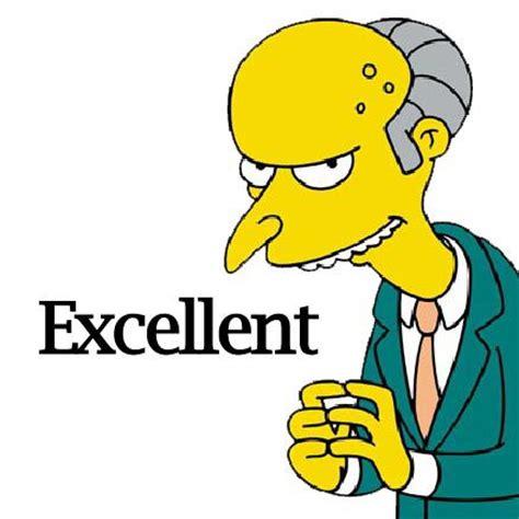 Mr Burns Excellent  Pin All The Memes  Pinterest