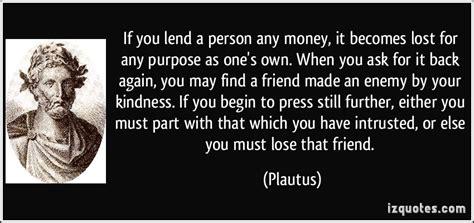 Never Let Friends Borrow Money Quotes