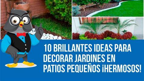 10 Brillantes Ideas Para Decorar Jardines En Patios