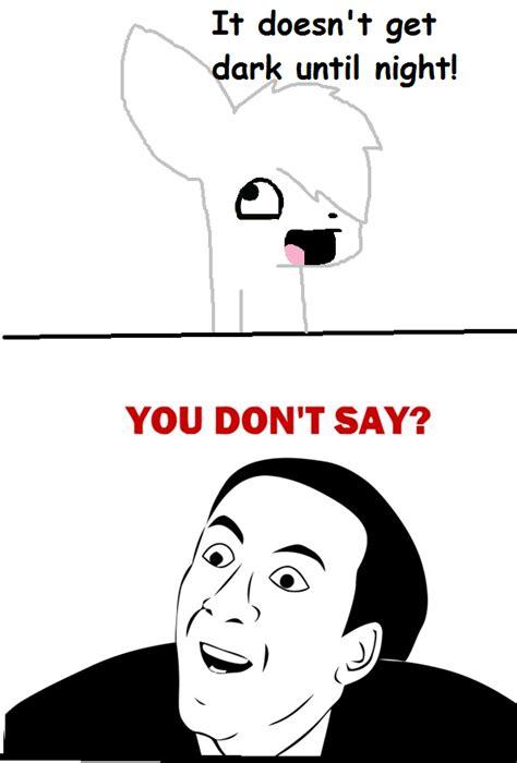 Ya Dont Say Meme - ya don t say meme by valentinepegasus on deviantart