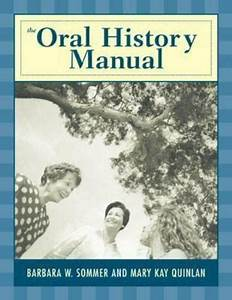 The Oral History Manual By Barbara W  Sommer  Mary Kay
