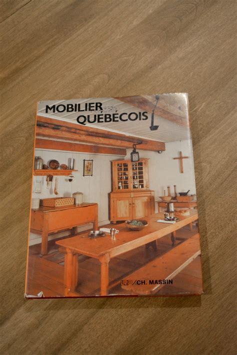 Meuble Quebecois Mobilier Qu 233 B 233 Cois Livre