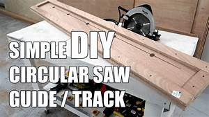 How To Make A Simple Diy Circular Saw Guide    Track From
