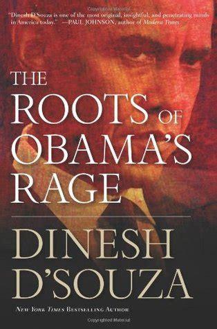roots  obamas rage  dinesh dsouza