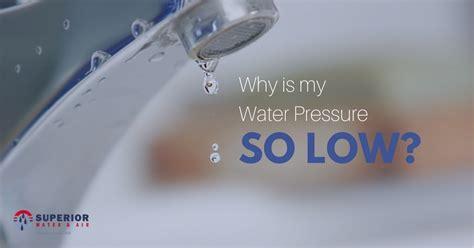 Why Is The Water Pressure Low In My Bathroom Sink by Why Is My Water Pressure So Low Superior Water Air