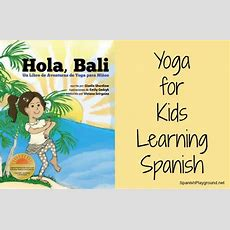 Yoga For Kids Learning Spanish Hola Bali  Spanish Playground