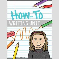 How To Writing Unit  The Classroom Key