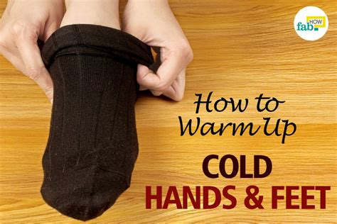 how to warm up when cold how to warm up cold hands and feet within 2 minutes fab how