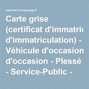 Service Public Carte Grise : carte grise certificat d 39 immatriculation v hicule d 39 occasion pless service public ~ Medecine-chirurgie-esthetiques.com Avis de Voitures