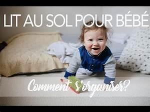 Lit Au Sol Enfant : lit au sol pour b b comment organiser la chambre montessori respect de l 39 enfant youtube ~ Preciouscoupons.com Idées de Décoration