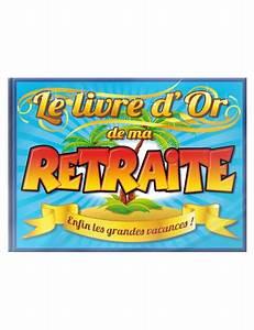Ma Retraite En Clair : livre d 39 or retraite mister fiesta ~ Dailycaller-alerts.com Idées de Décoration