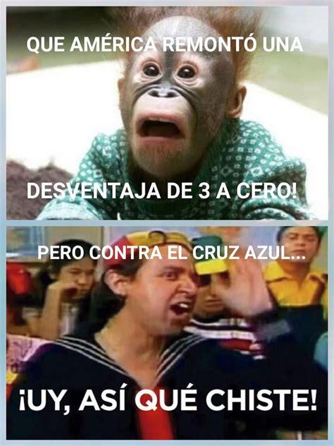 Memes De El America - cruz azul la cruzazule 243 ante am 233 rica y los memes no se hicieron esperar