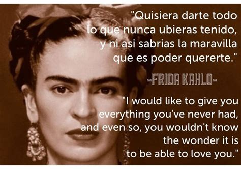 Frida Kahlo Quotes In Spanish Quotesgram. Woman Crush Wednesday Quotes. Mother Quotes Love For Child. Bible Quotes Wine. Motivational Quotes Love Quotes. Love Quotes For Him Download. Harry Potter Quotes Infinity Scarf. Friendship Quotes Hip Hop. Morning Coffee Quotes Images