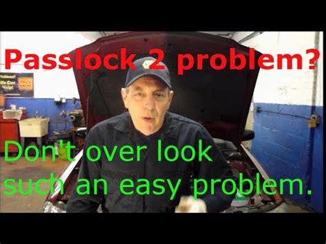 engine cranks  wont start passlock  problem