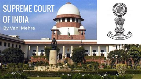 about the supreme court supreme court of india judiciary system in india by vani