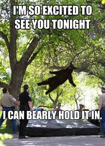 I'm so excited to see you tonight I can bearly hold it in ...