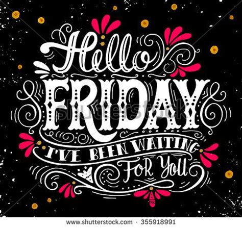 25+ Best Ideas about Hello Friday on Pinterest   Happy