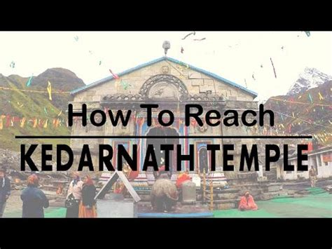 How To by How To Reach Kedarnath Temple 2018 Touring Travellers