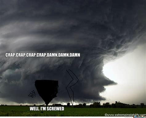 Tornado Memes - tornado by recyclebin meme center