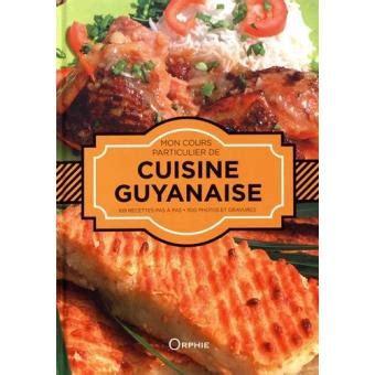 cours de cuisine particulier mon cours particulier de cuisine guyanaise relié
