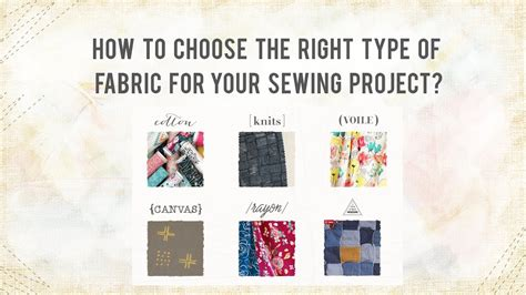 How To Choose The Right Type Of Fabric For Your Sewing