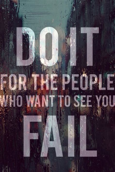 Wanna See People Fail Quotes Quotesgram