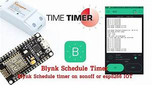 U0e27 U0e34 U0e18 U0e35 U0e01 U0e32 U0e23 U0e17 U0e33 Blynk Schedule Timer On Sonoff Or Esp8266 Iot