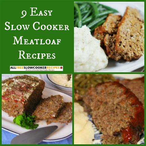 best simple cooker recipes the best meatloaf recipes 9 easy slow cooker meatloaf recipes allfreeslowcookerrecipes com