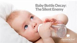 Baby Bottle Tooth Decay: The Silent Enemy - HIPAA ...