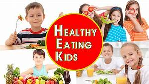 Healthy Eating For Kids - YouTube