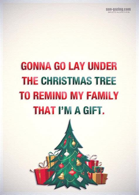 gonna  lay   christmas tree  remind  family