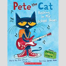 Pete The Cat Rocking In My School Shoes By Eric Litwin Scholastic