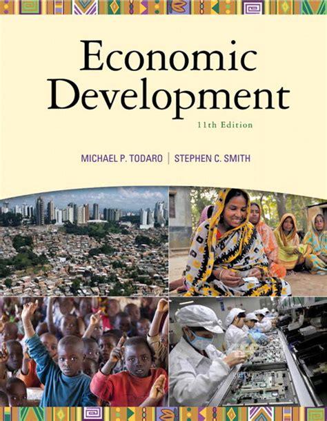 Todaro & Smith, Economic Development, 12th Edition Pearson