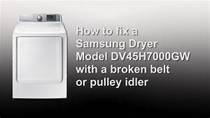 How To Fix A Samsung Dryer Model Dv45h7000gw With A Broken