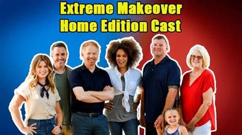 The New Extreme Makeover Home Edition Cast Net Worth and ...