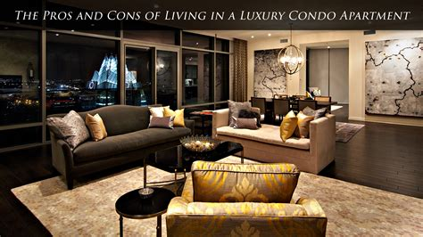 The Pros and Cons of Living in a Luxury Condo Apartment ...