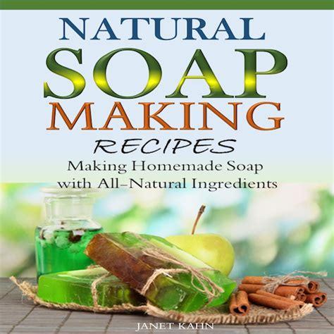 amazoncom natural soap making recipes making homemade