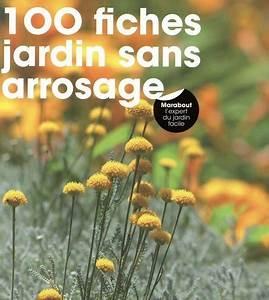 100 Fiches Jardin Sans Arrosage Val U00e9rie Garnaud Odile Koenig
