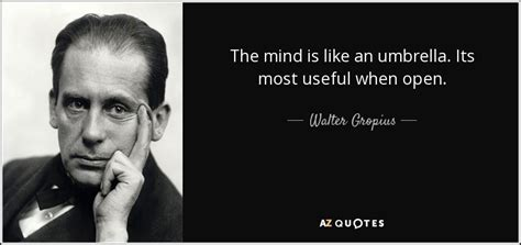 Walter Gropius Quote The Mind Is Like An Umbrella Its Interiors Inside Ideas Interiors design about Everything [magnanprojects.com]