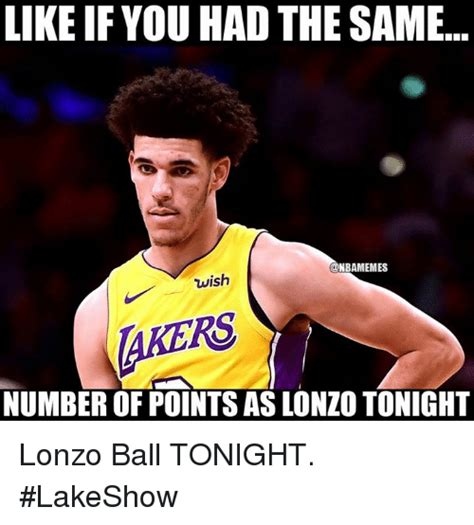 Ball Memes - like if you had the same nbamemes wish akers number of points as lonzo tonight lonzo ball