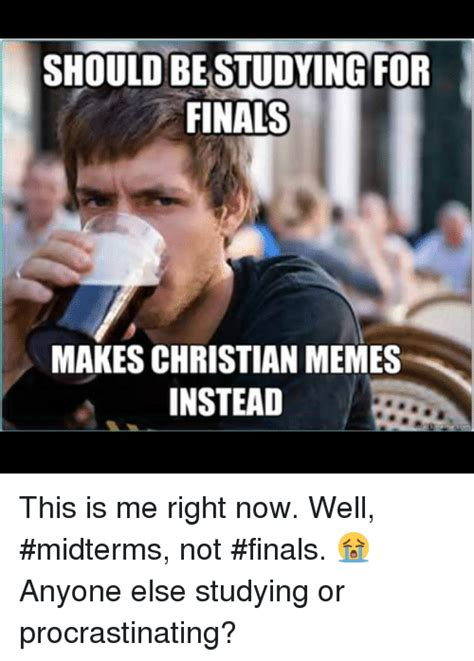 Studying For Finals Meme - 25 best memes about baptist memes and finals baptist memes and finals memes