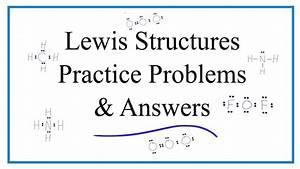 Lewis Dot Structure Practice Problems  With Answers And