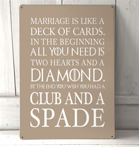 Marriage Is Like A Deck Of Cards Funny Quote Metal Sign. Behavioral Signs. Chicken Drumstick Logo. Sea Floor Stickers. 7th Grade Signs Of Stroke. Roycastle Signs. Aztec Murals. Channel Disney Signs. Ninja Turtles Banners