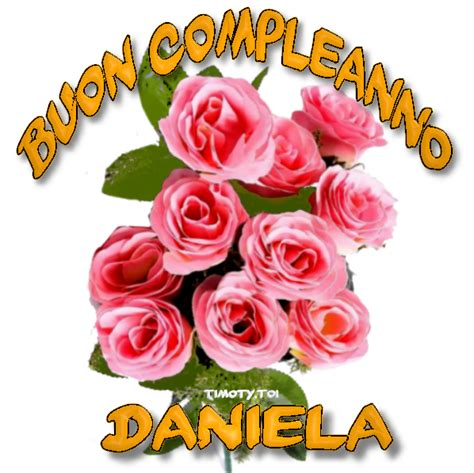 Trovare una buona immagine di buon compleanno con dei fiori può aiutare a rendere ancora più speciale la giornata queste erano le migliori immagini di buon compleanno con fiori trovate sul web! Fiori Auguri Buon Compleanno Daniela | AuguriBlog