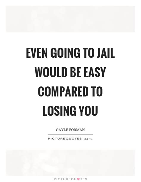 Friend Going To Jail Quotes