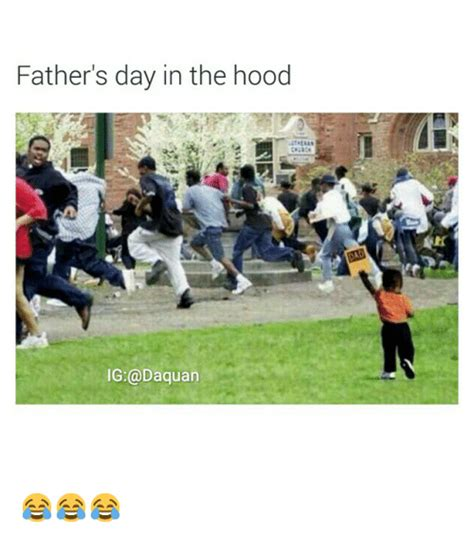 Hood Dad Meme - fathers day in the hood ig daquan daquan meme on sizzle