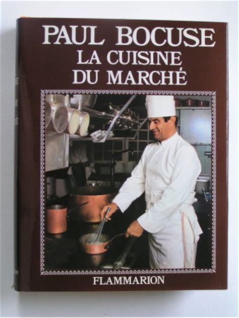 livre de cuisine paul bocuse paul bocuse la cuisine du marché